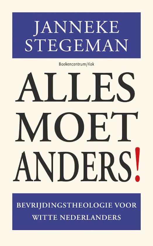Alles Moet Anders: Bevrijdingstheologie voor Witte Nederlanders